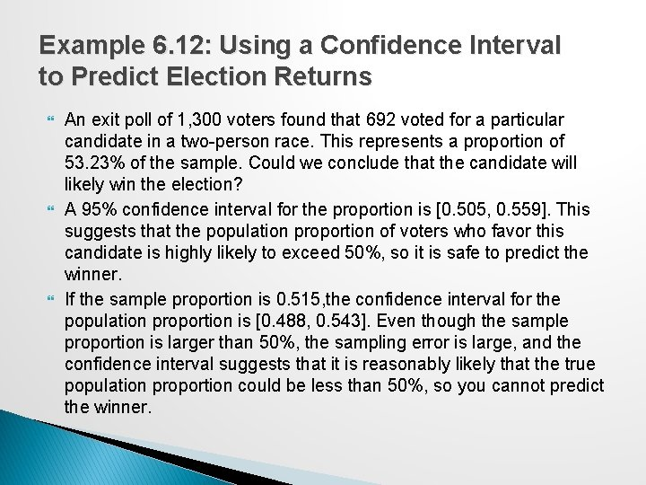 Example 6. 12: Using a Confidence Interval to Predict Election Returns An exit poll