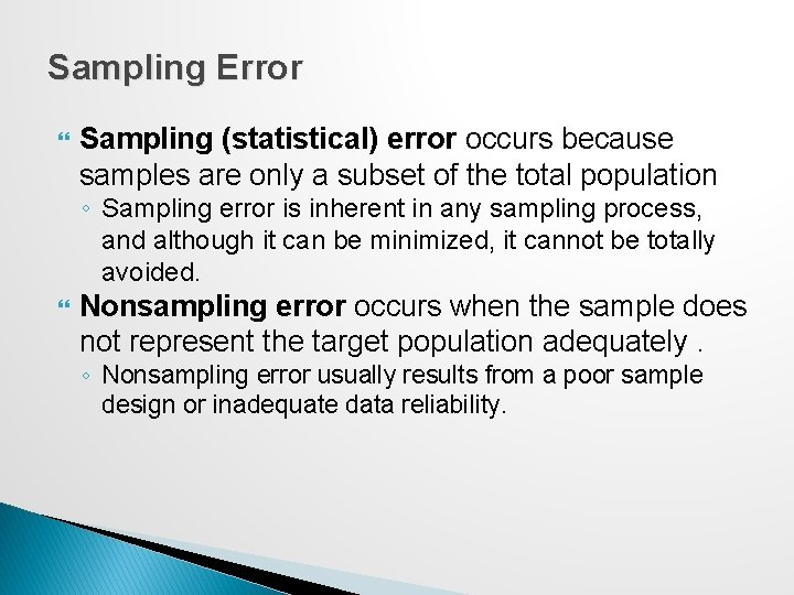 Sampling Error Sampling (statistical) error occurs because samples are only a subset of the