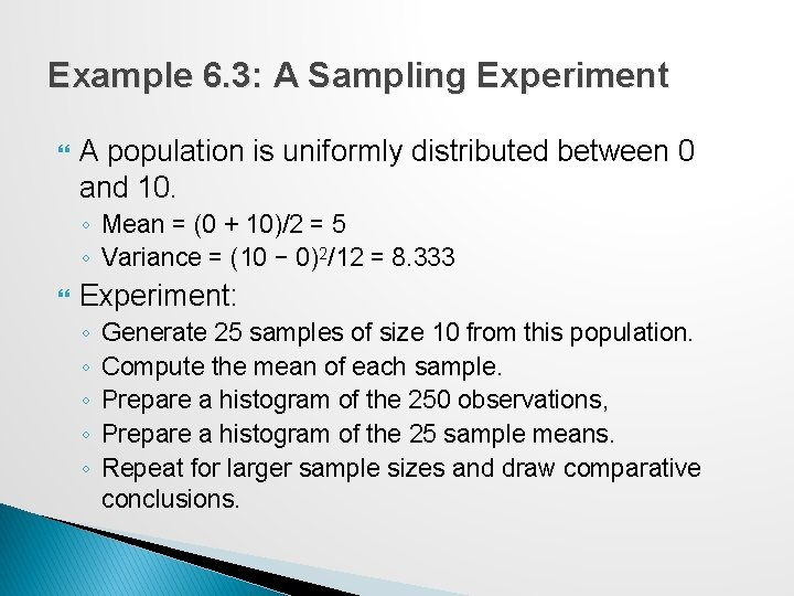 Example 6. 3: A Sampling Experiment A population is uniformly distributed between 0 and