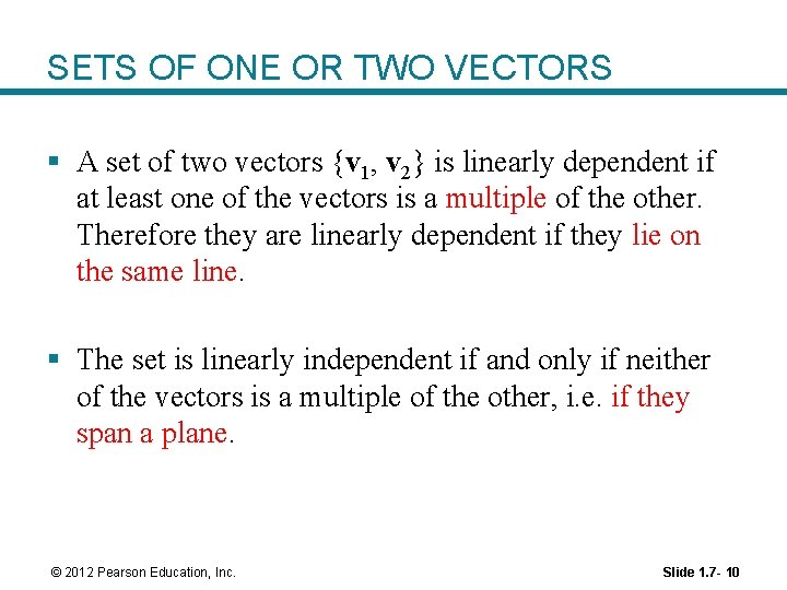 SETS OF ONE OR TWO VECTORS § A set of two vectors {v 1,