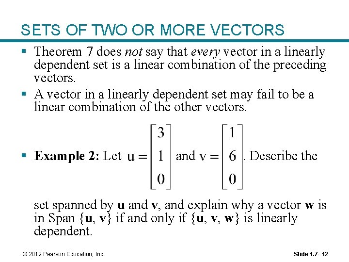 SETS OF TWO OR MORE VECTORS § Theorem 7 does not say that every