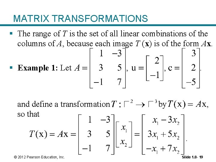 MATRIX TRANSFORMATIONS § The range of T is the set of all linear combinations