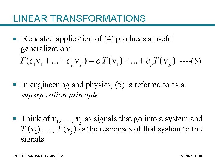 LINEAR TRANSFORMATIONS § Repeated application of (4) produces a useful generalization: ----(5) § In