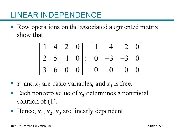 LINEAR INDEPENDENCE § Row operations on the associated augmented matrix show that. § x