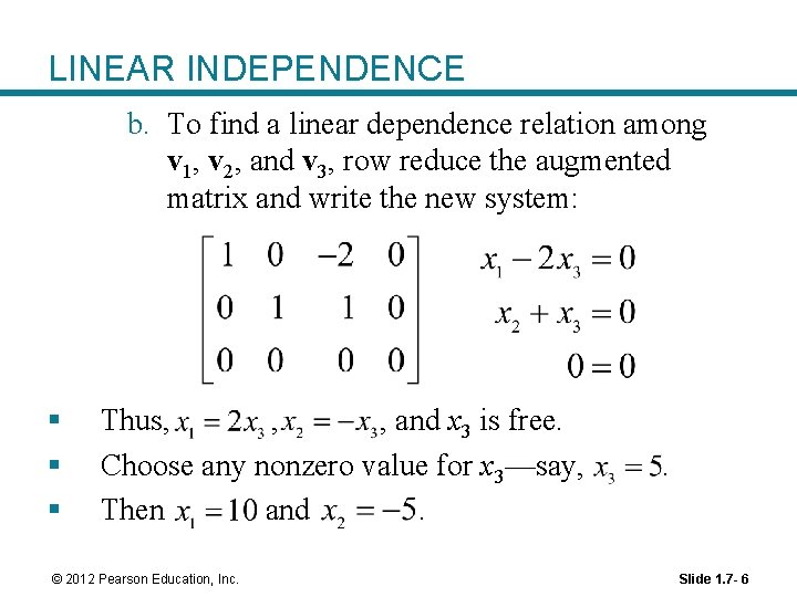 LINEAR INDEPENDENCE b. To find a linear dependence relation among v 1, v 2,