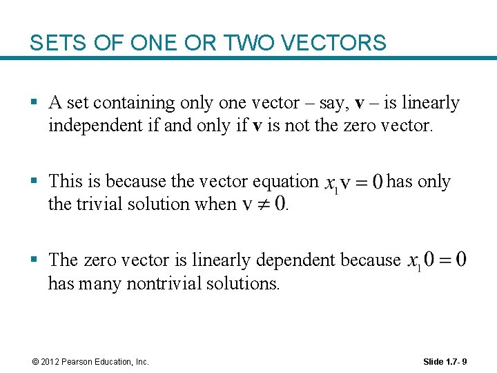 SETS OF ONE OR TWO VECTORS § A set containing only one vector –
