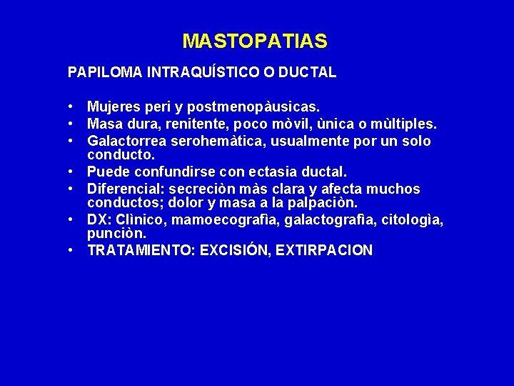 papiloma ductal intraquistico