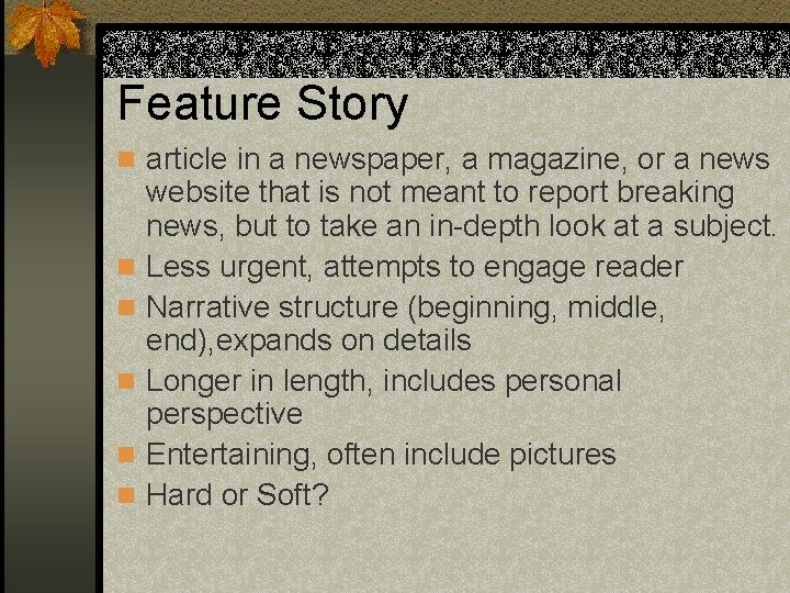 Feature Story n article in a newspaper, a magazine, or a news n n