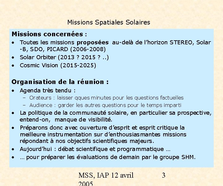 Missions Spatiales Solaires Missions concernées : • Toutes les missions proposées au-delà de l'horizon