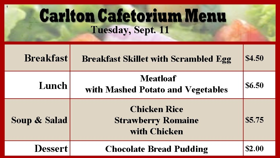 T Tuesday, Sept. 11 Breakfast Lunch Soup & Salad Dessert Breakfast Skillet with Scrambled