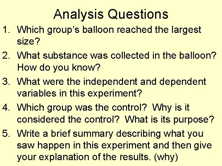 Analysis Questions 1. Which group's balloon reached the largest size? 2. What substance was
