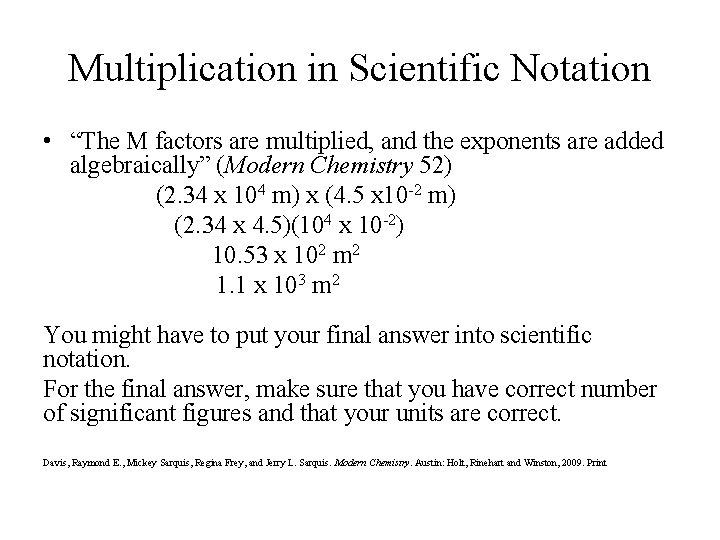 """Multiplication in Scientific Notation • """"The M factors are multiplied, and the exponents are"""