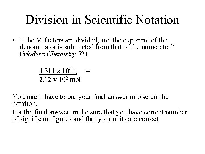 """Division in Scientific Notation • """"The M factors are divided, and the exponent of"""