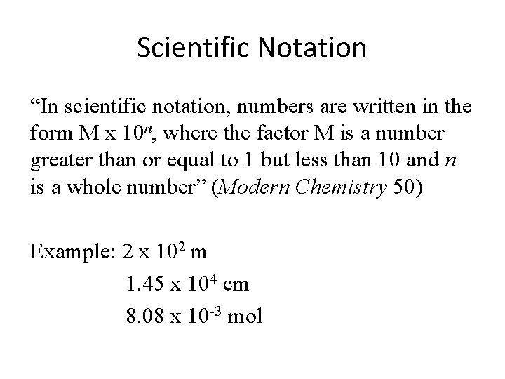 """Scientific Notation """"In scientific notation, numbers are written in the form M x 10"""