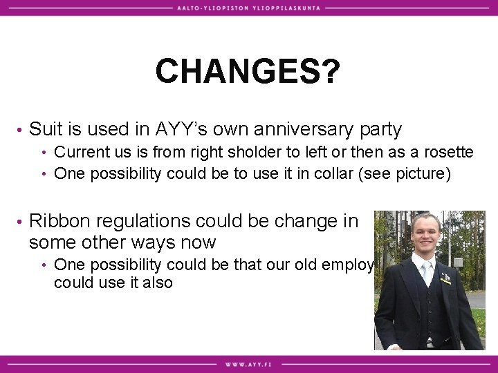 CHANGES? • Suit is used in AYY's own anniversary party Current us is from