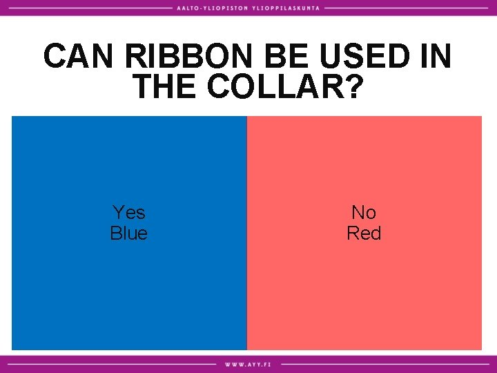 CAN RIBBON BE USED IN THE COLLAR? Yes Blue No Red