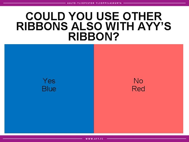 COULD YOU USE OTHER RIBBONS ALSO WITH AYY'S RIBBON? Yes Blue No Red