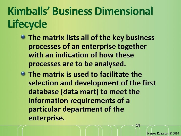 Kimballs' Business Dimensional Lifecycle The matrix lists all of the key business processes of