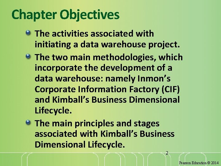 Chapter Objectives The activities associated with initiating a data warehouse project. The two main