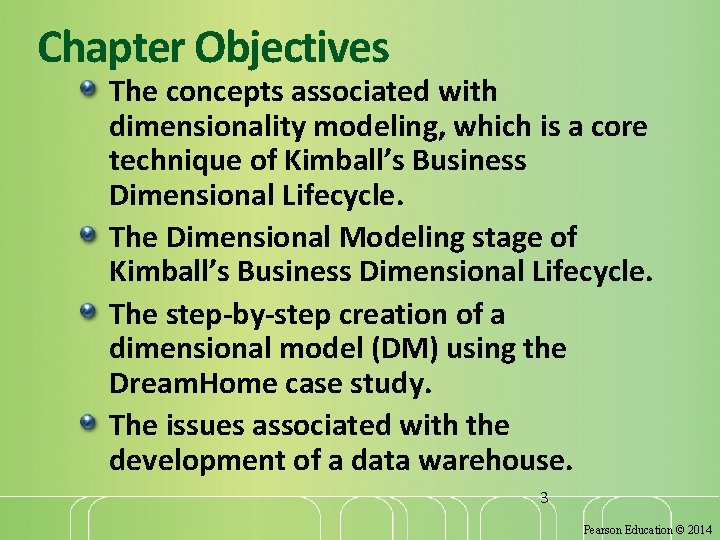 Chapter Objectives The concepts associated with dimensionality modeling, which is a core technique of