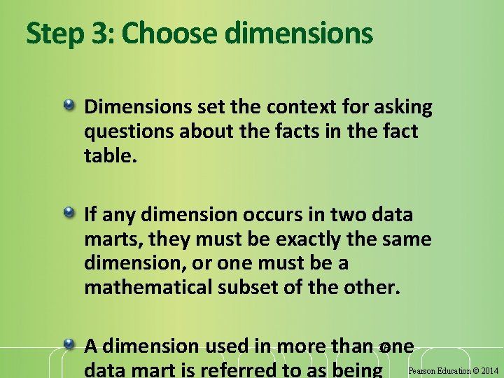 Step 3: Choose dimensions Dimensions set the context for asking questions about the facts