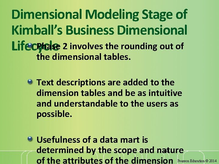 Dimensional Modeling Stage of Kimball's Business Dimensional Phase 2 involves the rounding out of