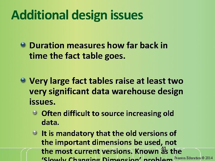 Additional design issues Duration measures how far back in time the fact table goes.