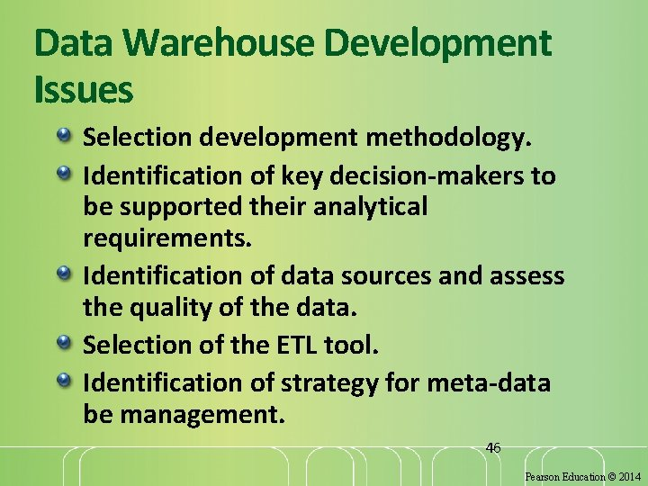 Data Warehouse Development Issues Selection development methodology. Identification of key decision-makers to be supported