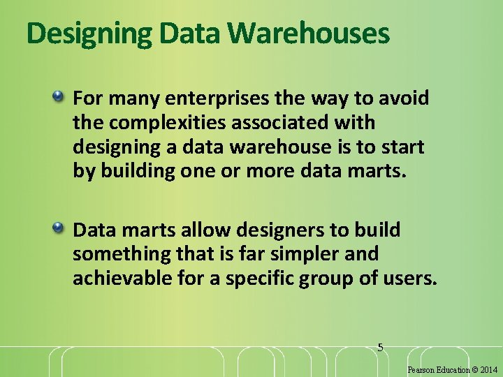 Designing Data Warehouses For many enterprises the way to avoid the complexities associated with