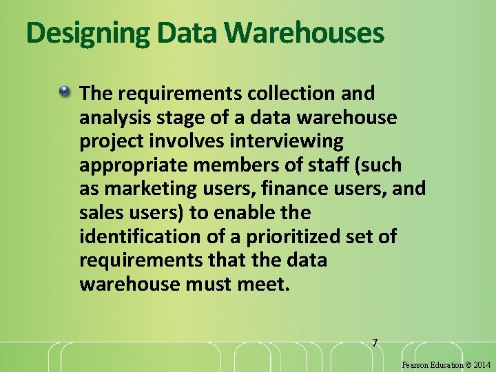 Designing Data Warehouses The requirements collection and analysis stage of a data warehouse project