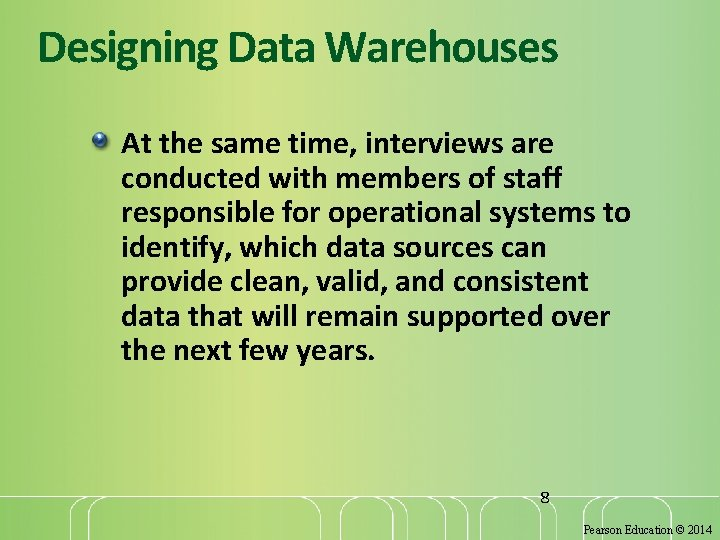 Designing Data Warehouses At the same time, interviews are conducted with members of staff