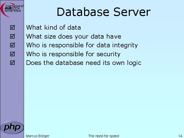 Database Server þ þ þ What kind of data What size does your data