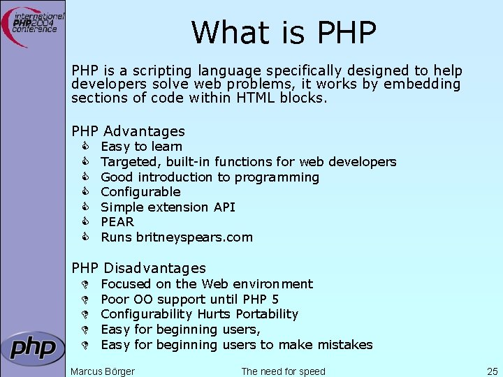 What is PHP is a scripting language specifically designed to help developers solve web