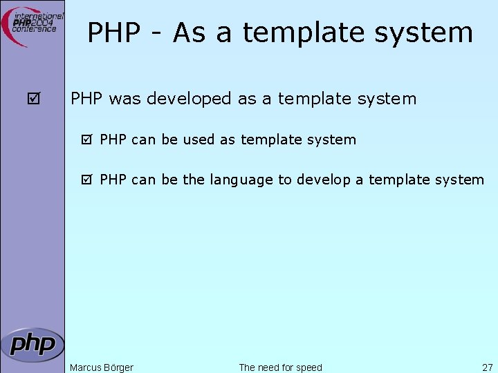 PHP - As a template system þ PHP was developed as a template system