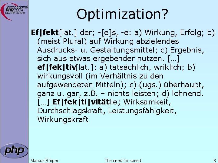 Optimization? Ef|fekt[lat. ] der; -[e]s, -e: a) Wirkung, Erfolg; b) (meist Plural) auf Wirkung
