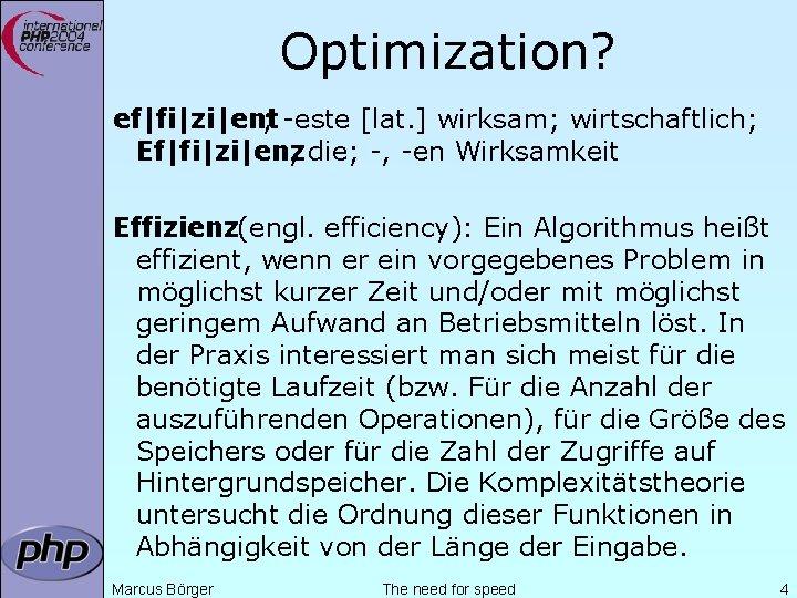 Optimization? ef|fi|zi|ent ; -este [lat. ] wirksam; wirtschaftlich; Ef|fi|zi|enz , die; -, -en Wirksamkeit