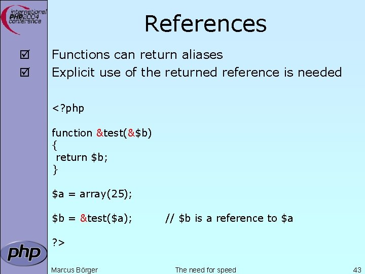 References þ þ Functions can return aliases Explicit use of the returned reference is