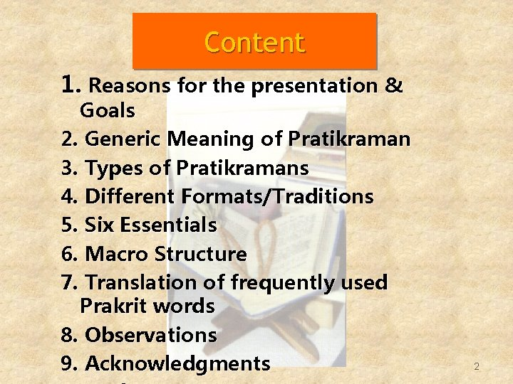 Content 1. Reasons for the presentation & Goals 2. Generic Meaning of Pratikraman 3.