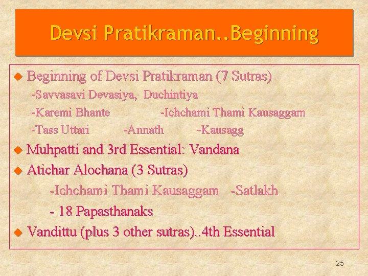 Devsi Pratikraman. . Beginning u Beginning of Devsi Pratikraman (7 Sutras) -Savvasavi Devasiya, Duchintiya