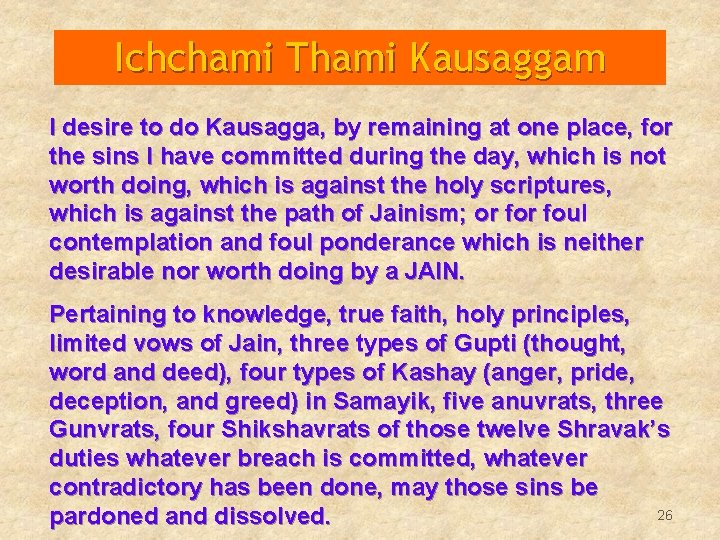 Ichchami Thami Kausaggam I desire to do Kausagga, by remaining at one place, for
