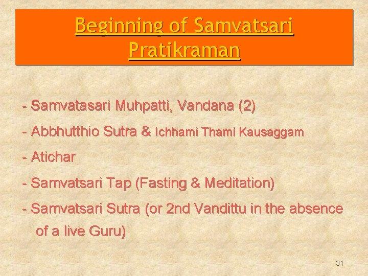 Beginning of Samvatsari Pratikraman - Samvatasari Muhpatti, Vandana (2) - Abbhutthio Sutra & Ichhami