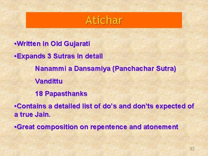 Atichar • Written in Old Gujarati • Expands 3 Sutras in detail Nanammi a