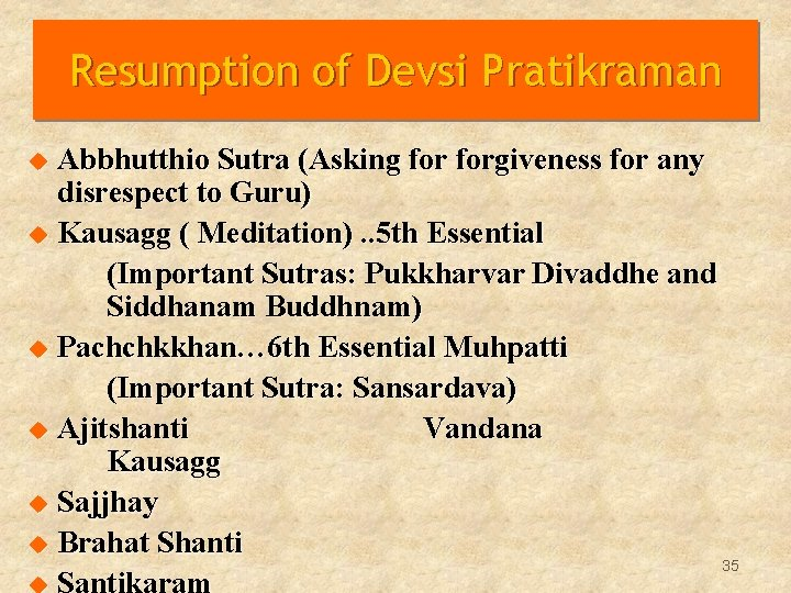 Resumption of Devsi Pratikraman Abbhutthio Sutra (Asking forgiveness for any disrespect to Guru) u