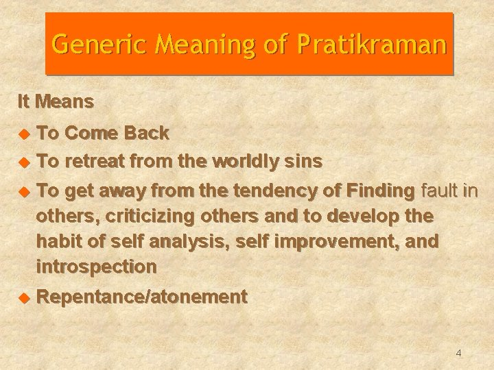 Generic Meaning of Pratikraman It Means To Come Back u To retreat from the