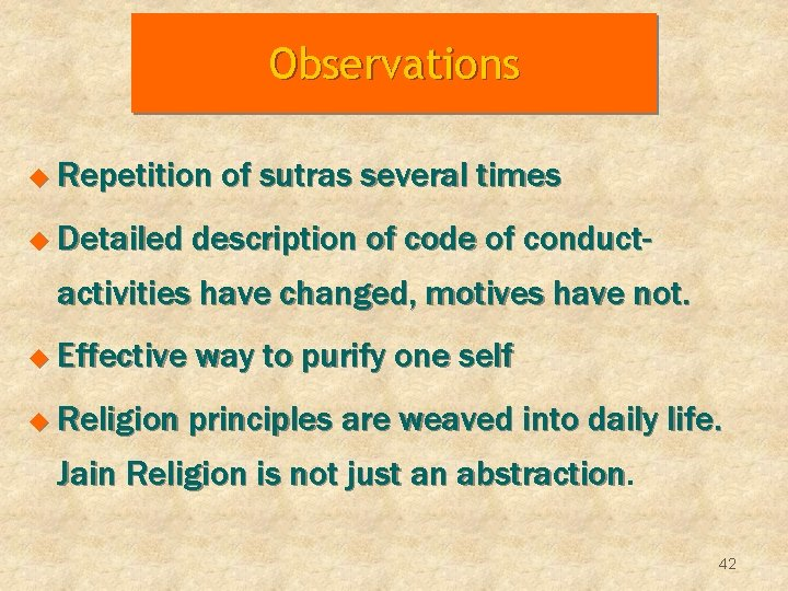Observations u Repetition u Detailed of sutras several times description of code of conduct-