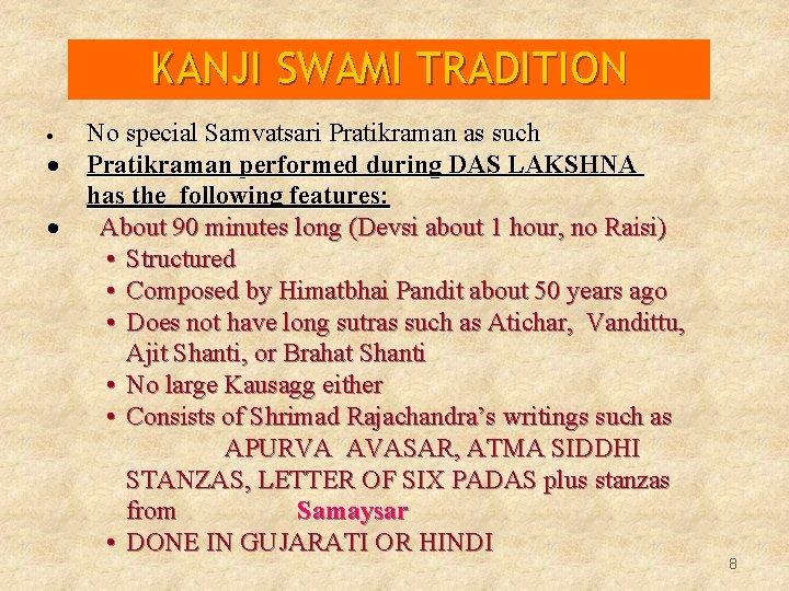 KANJI SWAMI TRADITION No special Samvatsari Pratikraman as such · Pratikraman performed during DAS