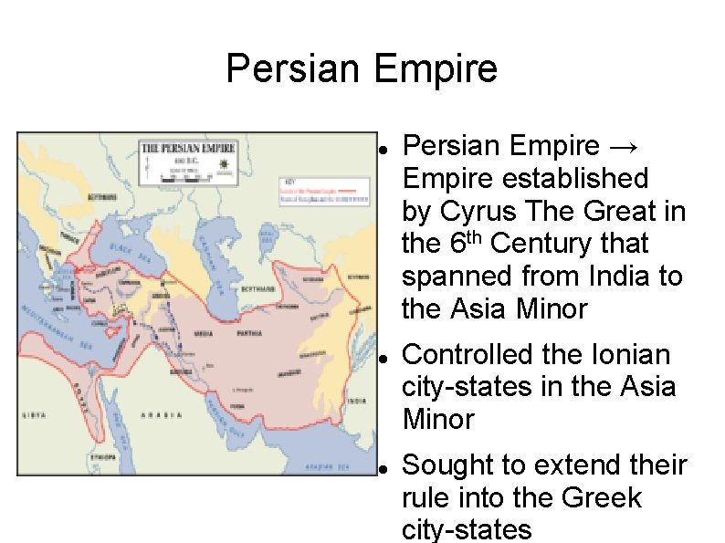 Persian Empire Persian Empire → Empire established by Cyrus The Great in the 6