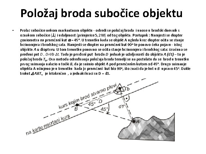 Položaj broda subočice objektu • Prolaz subočice nekom markantnom objektu - odredi se položaj