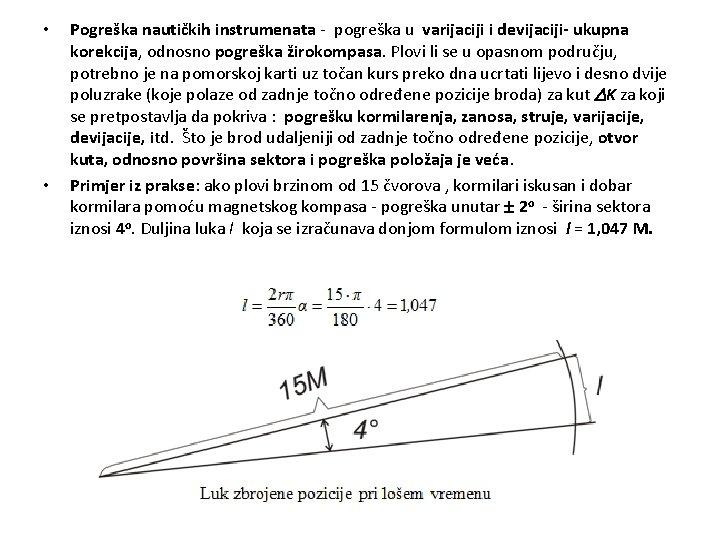 • • Pogreška nautičkih instrumenata - pogreška u varijaciji i devijaciji- ukupna korekcija,