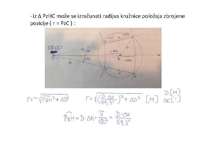 - iz ∆ Pz. HC može se izračunati radijus kružnice položaja zbrojene pozicije (